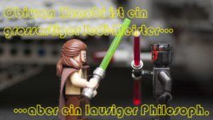 Obiwan Kenobi ist ein großartiger Jedi-Meister, aber ein lausiger Philosoph.