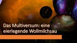 Das Multiversum: eine eierlegende Wollmilchsau