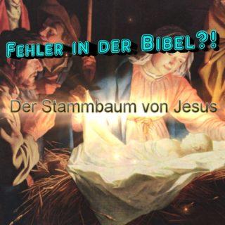 Fehler in der Bibel??! Der Stammbaum Jesu