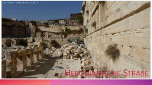 Herodianische Straße Westmauer Jerusalem