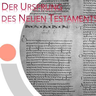 Der Ursprung des Neuen Testaments