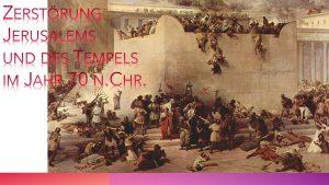 Zerstörung des Tempels Jerusalem