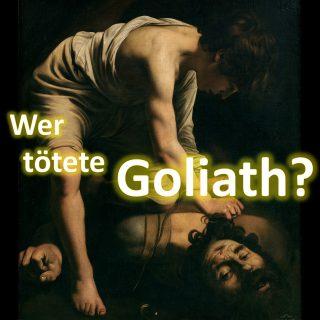 Wer tötete Goliath?