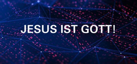 Jesus ist Gott