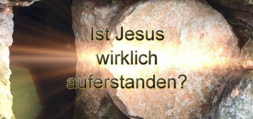 Ist Jesus wirklich auferstanden?