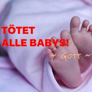 Tötet alle Babys!