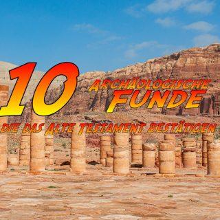 10 Archäologische Funde, die das Alte Testament bestätigen
